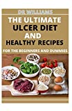 ULTIMATE ULCER DIET: THE ULTIMATE ULCER DIET AND HEALTHY RECIPES FOR THE BEGINNERS AND DUMMIES