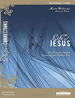 The Life Of Jesus Participant Guide for DVD-Based Bible Study - Deeper Connections Series