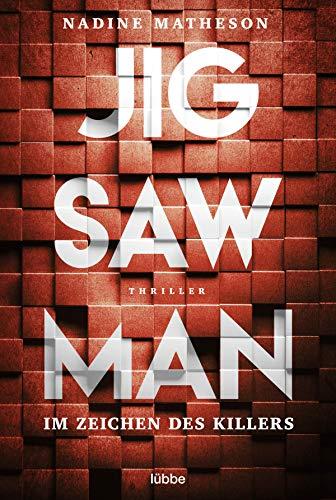 Jigsaw Man - Im Zeichen des Killers: Thriller von [Nadine Matheson, Rainer Schumacher]