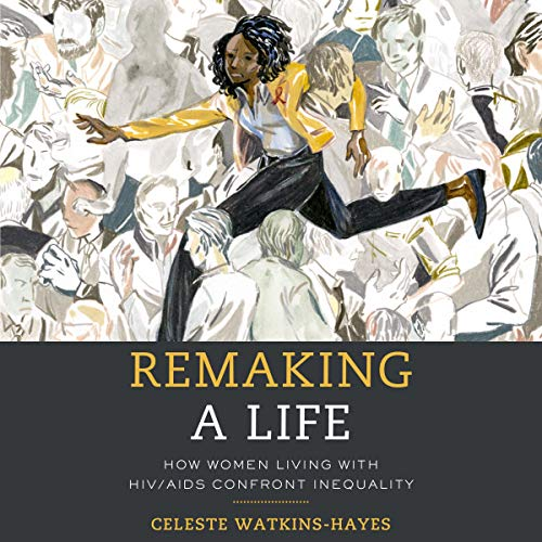 Remaking a Life Audiobook By Celeste Watkins-Hayes cover art