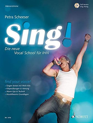 Sing!: Die neue Vocal School für IHN. Band 1. Männerstimmen. Ausgabe mit CD. (Schott Pro Line)