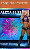 ALEXA BLISS : The Ring Goddess (English Edition)