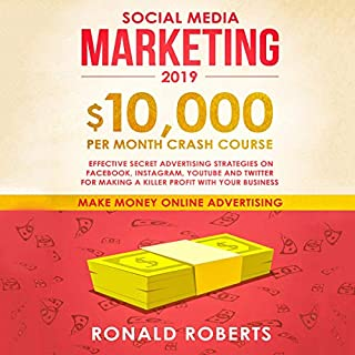 Social Media Marketing 2019: $10,000 per Month Crash Course cover art
