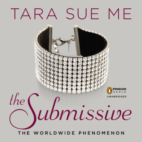 The Submissive     Submissive Trilogy, Book 1              By:                                                                                                                                 Tara Sue Me                               Narrated by:                                                                                                                                 Angelica Lee                      Length: 7 hrs and 53 mins     464 ratings     Overall 4.3