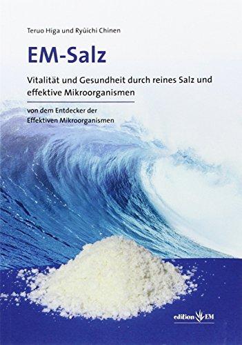 EM-Salz: Vitalität und Gesundheit durch reines Salz und effektive Mikroorganismen