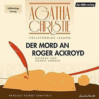Der Mord an Roger Ackroyd                   Autor:                                                                                                                                 Agatha Christie                               Sprecher:                                                                                                                                 Charly Hübner                      Spieldauer: 6 Std. und 46 Min.     422 Bewertungen     Gesamt 4,5
