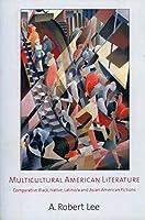 Multicultural American Literature: Comparative Black, Native, Latino/A and Asian American Fictions