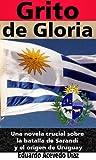 Grito de gloria (anotado, versión en español): Una novela crucial sobre la batalla de Sa...