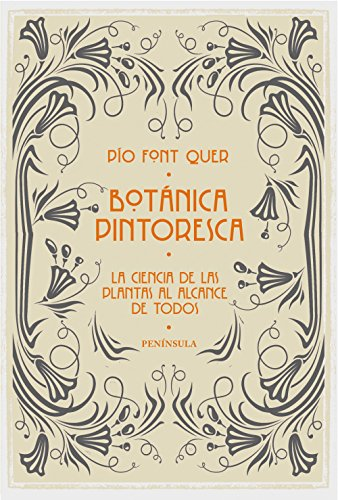 Botánica pintoresca: La ciencia de las plantas al alcance de todos (PENINSULA)