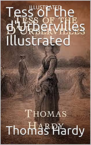 Tess of the d'Urbervilles Illustrated (English Edition)