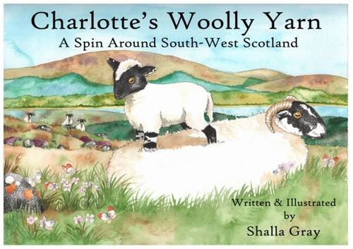 Charlotte's Woolly Yarn: A Spin Around South West Scotland