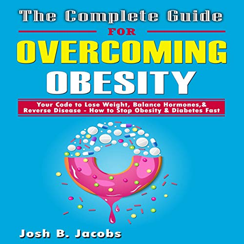 The Complete Guide for Overcoming Obesity audiobook cover art