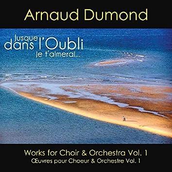 Jusque dans l'oubli je t'aimerai... (Works for Choir & Orchestra Vol. 1)