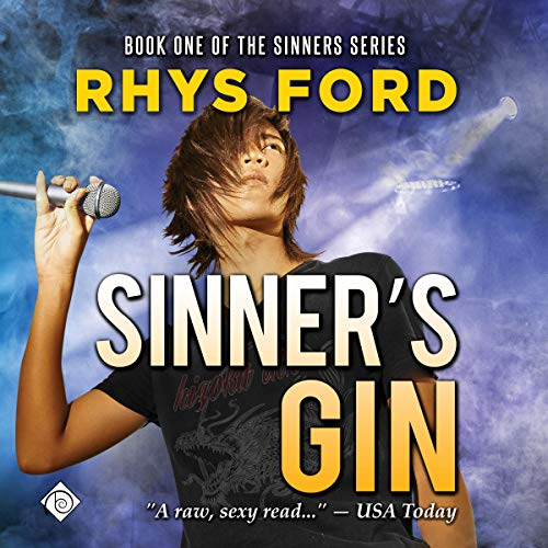 Sinner's Gin     Sinners, Book 1              By:                                                                                                                                 Rhys Ford                               Narrated by:                                                                                                                                 Tristan James                      Length: 7 hrs and 57 mins     623 ratings     Overall 4.6