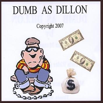 Dumb As Dillon