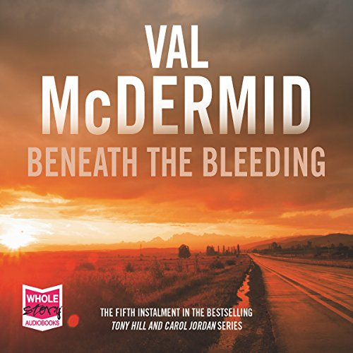 Beneath the Bleeding                   By:                                                                                                                                 Val McDermid                               Narrated by:                                                                                                                                 Saul Reichlin                      Length: 14 hrs and 36 mins     44 ratings     Overall 4.7