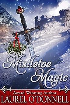 Mistletoe Magic by [Laurel O'Donnell]
