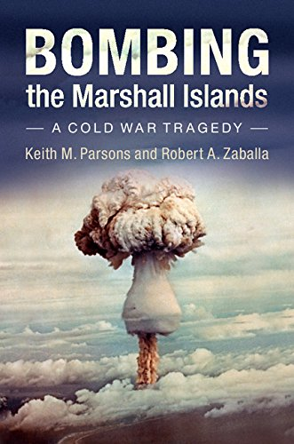 Bombing the Marshall Islands: A Cold War Tragedy (English Edition)