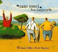 Sans Souci by Eric Longsworth (2003-07-01)