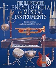 The Illustrated Encyclopedia of Musical Instruments: From All Eras and Regions of the World by Bozhidar Abrashev, Vladimir Gadjev published by Konemann (2006)