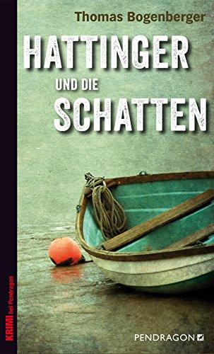 und die Schatten (Ein Fall für Hattinger 3) [Kindle-Edition]