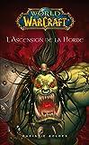 World of Warcraft - L'ascension de la horde - L'ascension de la horde - Format Kindle - 2,49 €