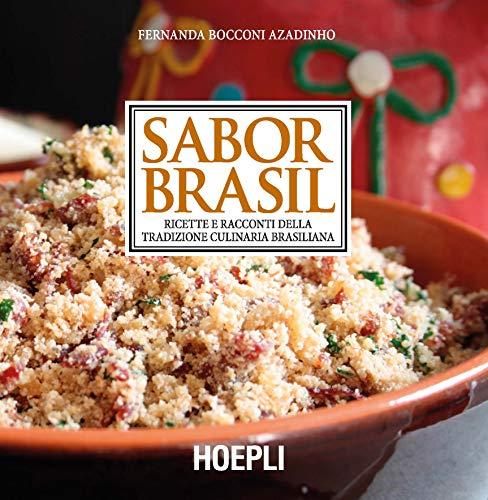 Sabor Brasil: Ricette e racconti della tradizione culinaria brasiliana