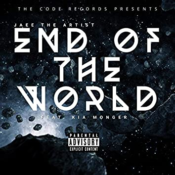 End Of The World (feat. Kia Monger)