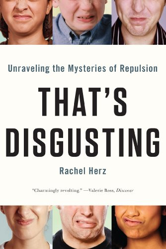 That's Disgusting: Unraveling the Mysteries of Repulsion (English Edition)