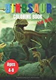 Dinosaur Coloring Book For Kids Ages 4-8: Great Gift for Boys & Girls, Ages 4-8