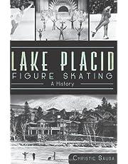 Lake Placid Figure Skating: A History (Sports History)