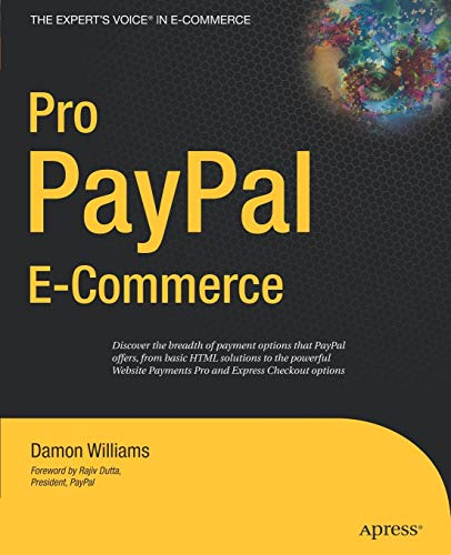 Compare Textbook Prices for Pro PayPal E-Commerce Expert's Voice 1st ed. Edition ISBN 9781590597507 by Williams, Damon