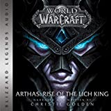 World of Warcraft - Arthas - Rise of the Lich King: World of Warcraft: Blizzard Legends - Format Téléchargement Audio - 9,40 €