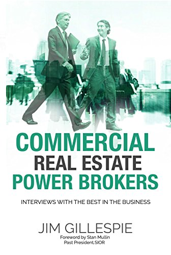 Commercial Real Estate Power Brokers: Interviews With the Best in the Business