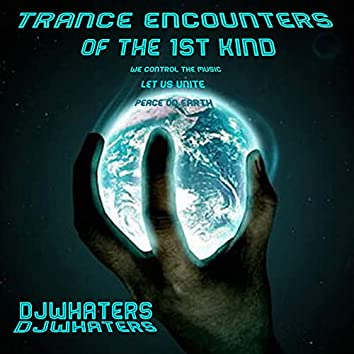 Trance Encounters of the 1st Kind
