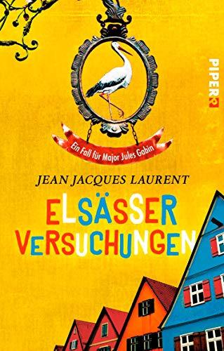 Elsässer Versuchungen: Ein Fall für Major Jules Gabin (Jules-Gabin-Reihe 3)