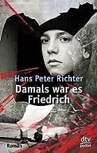 Damals war es Friedrich by Richter, Hans Peter (October 1, 2010) Paperback