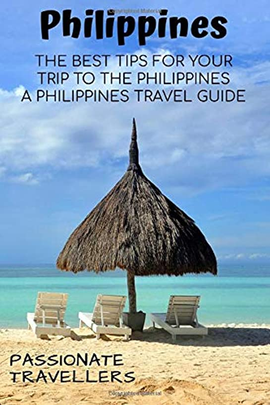 Philippines: The Best Tips For Your Trip To The Philppines - A Philippines Travel Guide