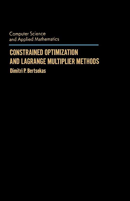 引退した締めるクライマックスConstrained Optimization and Lagrange Multiplier Methods (Computer Science & Applied Mathematics) (English Edition)