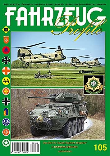 """FAHRZEUG Profile 105 Das 2nd U.S. Cavalry Regiment """"Dragoons"""" in Deutschland 2008 - 2021"""
