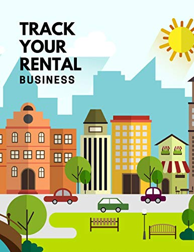 Real Estate Investing Books! - Track Your Rental Business: The Ultimate Housing Property Management Notebook Planner. This is an 8.5X11 120 Page Journal For: Anyone Realtor, Real Estate Investor or Just a House Flipper.