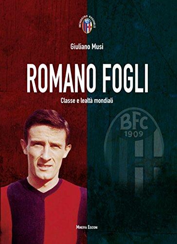 Romano Fogli. Classe e lealtà mondiali