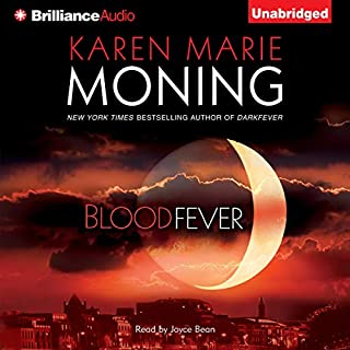 Bloodfever     Fever, Book 2              Written by:                                                                                                                                 Karen Marie Moning                               Narrated by:                                                                                                                                 Joyce Bean                      Length: 9 hrs and 3 mins     16 ratings     Overall 4.6