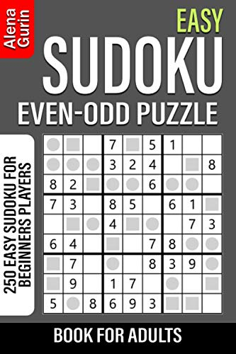 Easy Sudoku Even-Odd Puzzle Book for Adults: 250 Easy Sudoku For Beginners Players