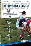 Rugby - Techniques et skills (tome 2): Formation du joueur confirmé au joueur expert : analyses et progressions...