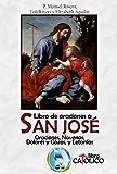 LIBRO DE ORACIONES A SAN JOSÉ. Oraciones, novenas, dolores y gozos y letanías.