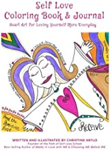 Self Love Coloring Book and Journal: Heart Art for Loving Yourself More Everyday
