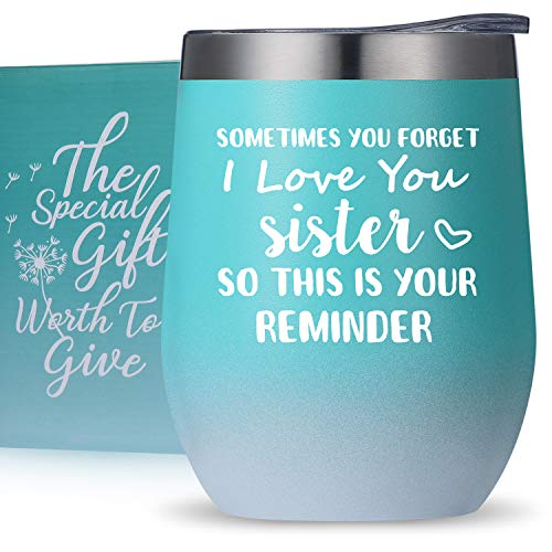 Sisters Birthday Gifts,Thank You Gifts,Graduation Gifts for woman Friends,Sisters in Law,BFF,Besties, Sometimes You Forget I Love You Sisters, So This is Your Reminder -Wine Tumbler Sister Mug Cup