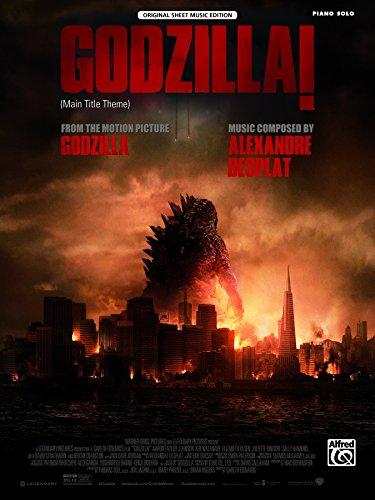 Godzilla! (Main Title Theme): Piano Solo from the Motion Picture <i>Godzilla</i> (Piano) (English Edition)
