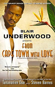 From Cape Town with Love (with embedded videos): A Tennyson Hardwick Novel by [Blair Underwood, Tananarive Due, Steven Barnes]